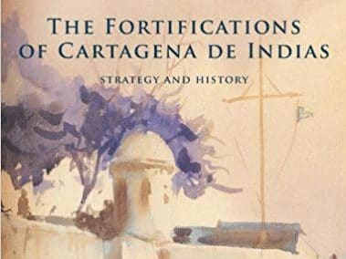 Book Review of Rodolfo Segovia's The Fortifications of Cartagena: Strategy and History
