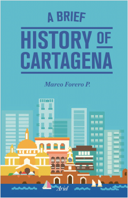 A Brief History of Cartagena Review – Good and Easy to Read Overview of Cartagena's History