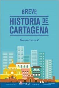Breve historia de Cartagena reseña – excelente resumen de la historia de Cartagena, Colombia